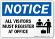 Notice Visitors Must Register Sign