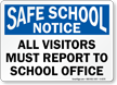 Visitors Must Report To School Office Sign
