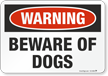 Warning Beware Of Dogs Sign