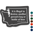 Illegal To Destroy Another Person'S Beer Washington Law Sign