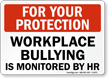 Workplace Bullying Is Monitored By HR Sign