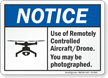 You May Be Photographed ANSI Notice Drone Sign