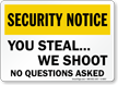 You Steal We Shoot Security Notice Sign