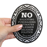 No Soliciting, Fundraising, Estimates, Salesmen, Religion, Politics. Thank You! Door sign