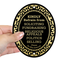 Kindly Refrain From Soliciting, Fundraising, Religious Appeals, Politics, Selling. Please Do Not Disturb, Door sign