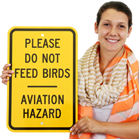 Please Do Not Feed Birds Aviation Hazard Signs