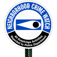 All Suspicious Activities Reported To Police Department, Neighborhood Crime watch Sign