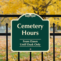Cemetery Hours From Dawn Until Dusk Signs