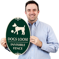 Dogs Loose Invisible Fence Signs
