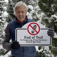 End of trail no trespassing sign