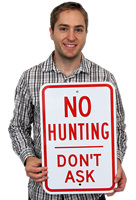 No Hunting Don't Ask Signs