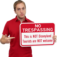 No Trespassing, Tourists Are NOT Welcome Signs
