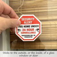 This Home Under 24 Hour Surveillance Security Sign