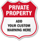 Add Warning Here Custom Private Property Shield Sign