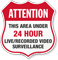 Area Under 24 Hour Video Surveillance Shield Sign