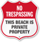 Beach Is Private Property No Trespassing Shield Sign