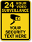 Custom 24 hour Video Surveillance Security Sign