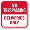 Deliveries Only No Trespassing Sign