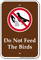 Do Not Feed The Birds Sign