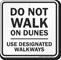 Do Not Walk On Dunes Use Designated Walkways Sign