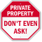 Don't Even Ask Private Property Sign