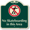 No Skateboarding In This Area Signature Sign