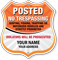 No Trespassing Custom Posted Shield Sign