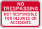 Not Responsible For Injuries Or Accidents Sign