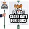 Please Close Gate For Dogs LawnBoss Sign Stake Kit
