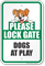 Please Lock Gate Dogs At Play Dog Gate Sign