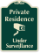 Private Residence Under Surveillance Sign
