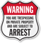 Trespassing On Property Subject To Arrest Shield Sign