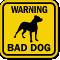 Bad Dog Warning Sign