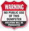 Warning No Public Use Of This Dumpster Shield Sign