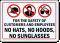 No Hats, Hoods or Sunglasses Label