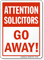Attention Solicitors Go Away Sign