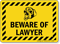 Beware of Lawyer Funny Sign