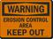 Erosion Control Area Keep Out OSHA Dune Warning Sign