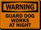 Guard Dog Works At Night Warning Sign