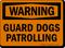 Guard Dogs Patrolling OSHA Warning Sign
