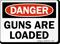 Guns Are Loaded Danger Sign