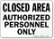 Closed Authorized Personnel Sign