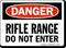 Rifle Range Do Not Enter Danger Sign