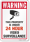 Warning 24 Hour Video Surveillance Sign